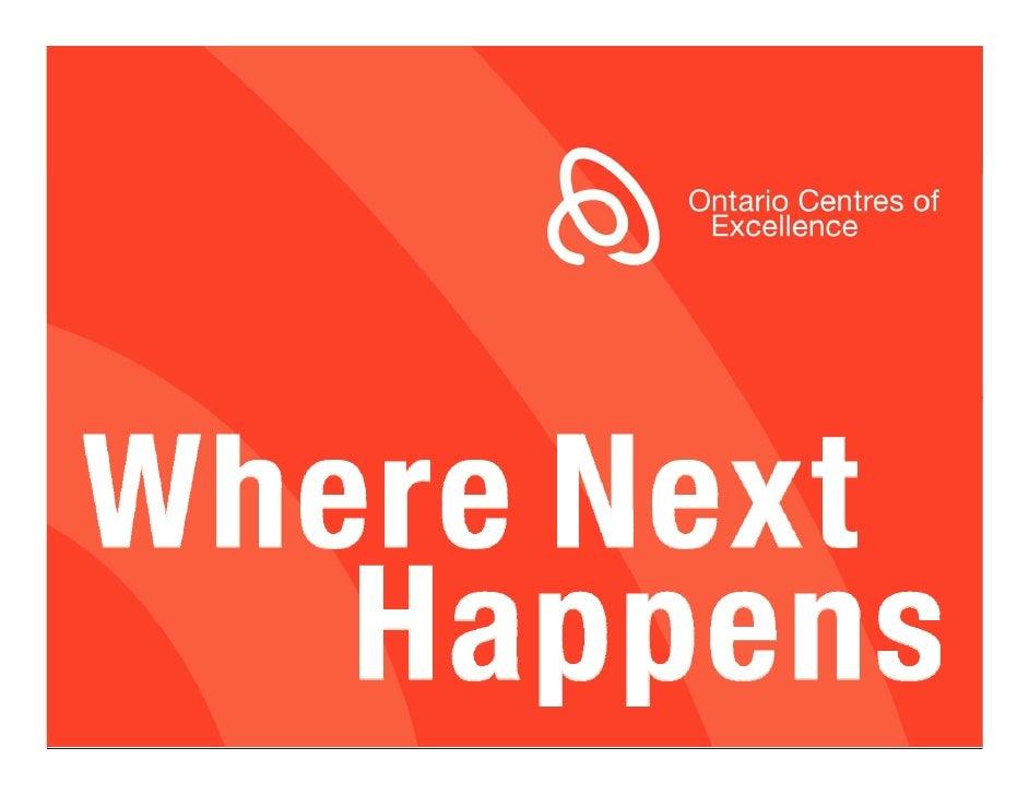 "Ontario's Innovation Agenda    • The goal of Ontario's Innovation Agenda is to   promote ""a high and sustainable level of ..."