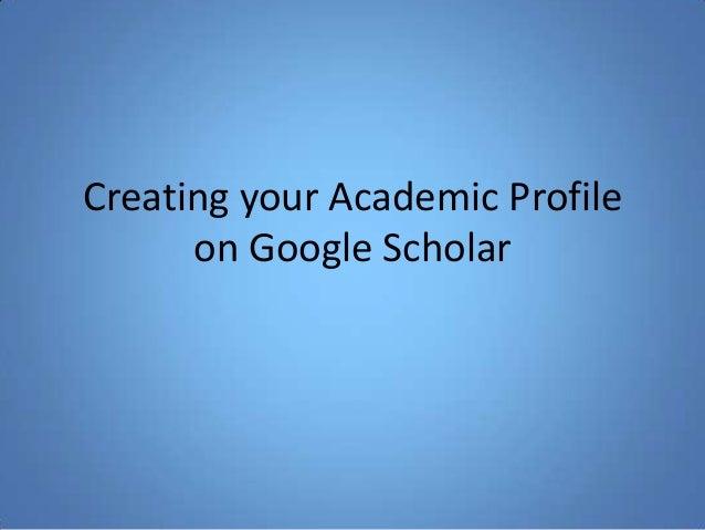 Creating your academic profile on Google Scholar