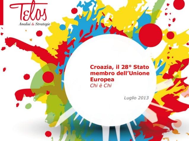 Croazia, il 28° Stato membro dell'Unione Europea Chi è Chi Luglio 2013