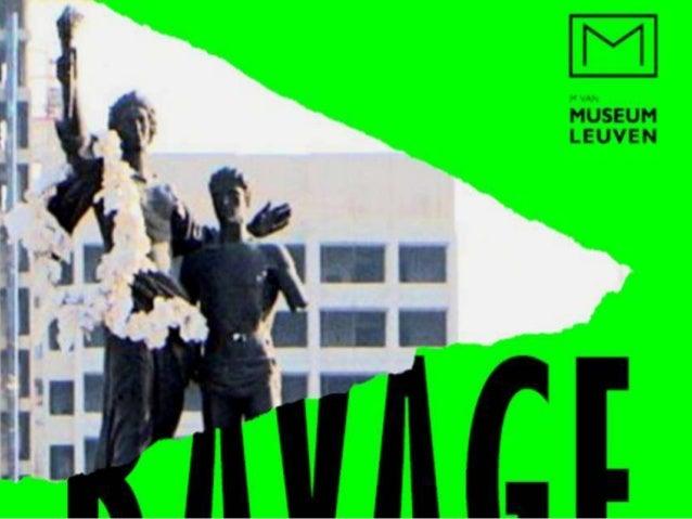 De RAVAGE zelfst.naamw. (v.) Uitspraak: [raˈvaə] ʒ Verbuigingen: ravage|s (meerv.) wat overblijft als iets groots kapotgem...