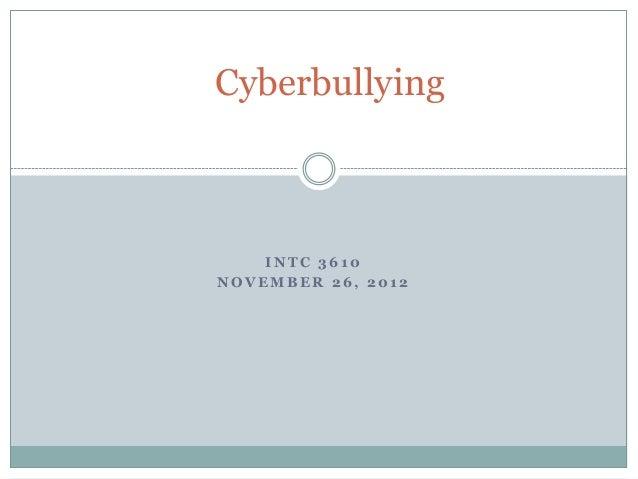 I N T C 3 6 1 0N O V E M B E R 2 6 , 2 0 1 2Cyberbullying