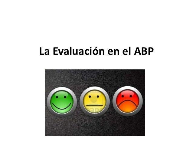 La Evaluación en el ABP
