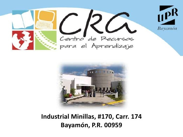 Industrial Minillas, #170, Carr. 174       Bayamón, P.R. 00959