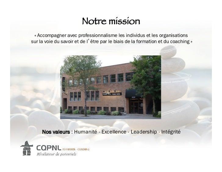 Notre mission! « Accompagner avec professionnalisme les individus et les organisationssur la voie du savoir et de l être p...
