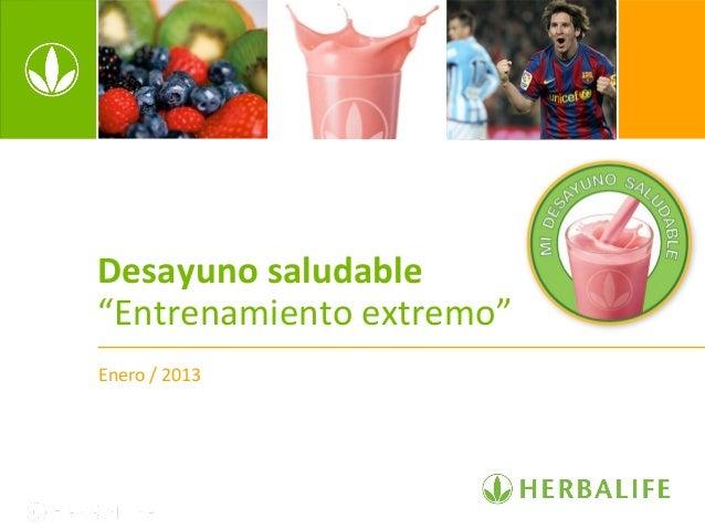 """Desayuno saludable  """"Entrenamiento extremo""""  Enero / 2013"""