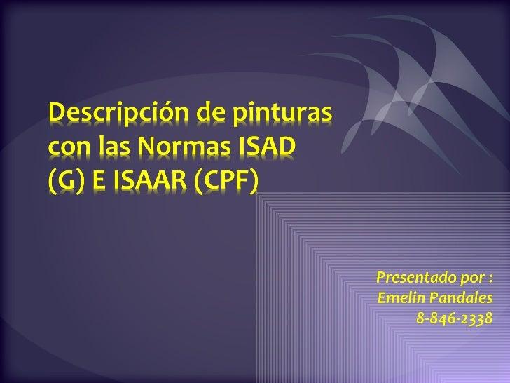 Descripción con las  normas ISAD (G) e ISAAR (CPF)