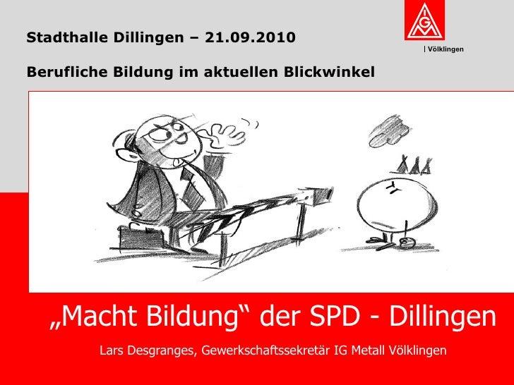 """Stadthalle Dillingen – 21.09.2010 Berufliche Bildung im aktuellen Blickwinkel """" Macht Bildung"""" der SPD - Dillingen Lars De..."""