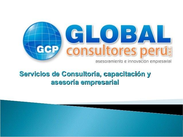Servicios de Consultoría, capacitación yServicios de Consultoría, capacitación y asesoría empresarialasesoría empresarial