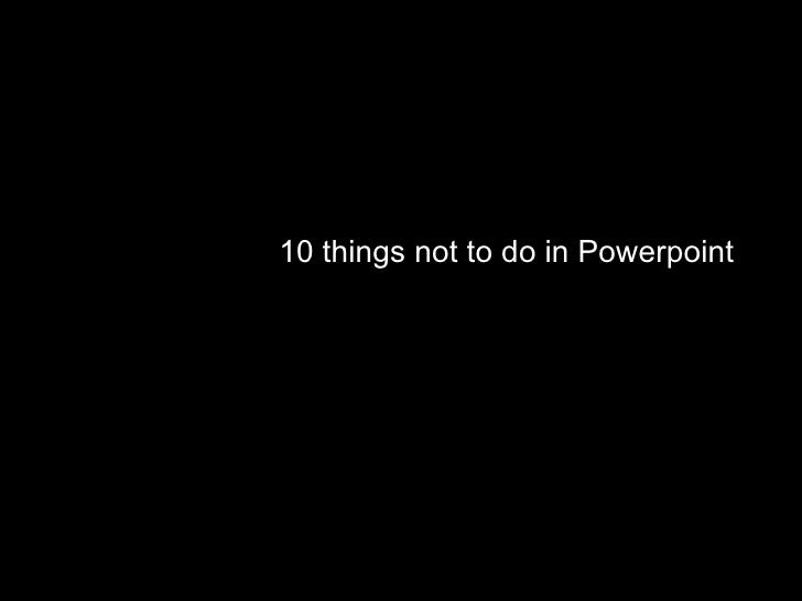 10 things not to do in Powerpoint