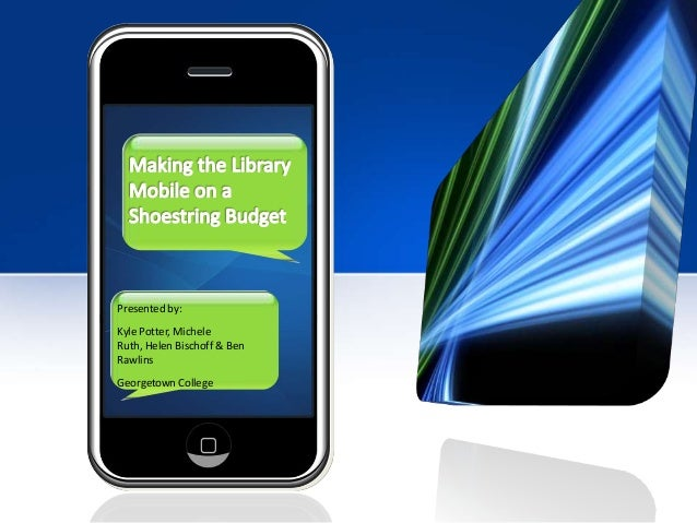 Making the Library Mobile on a Shoestring Budget