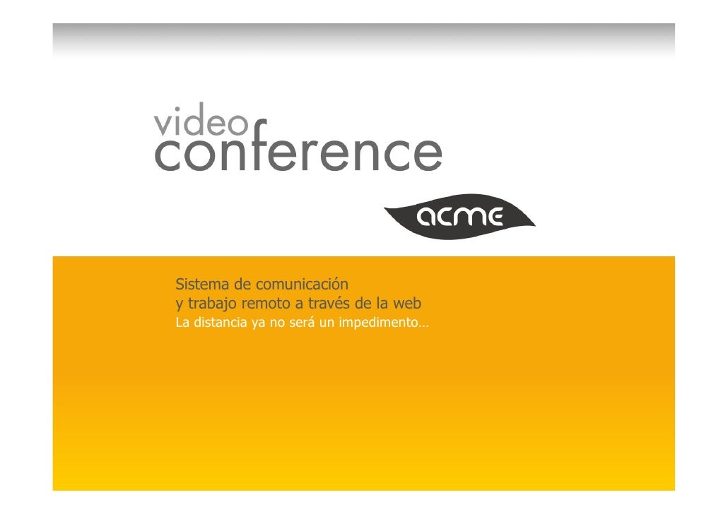 ACME* Video Conference