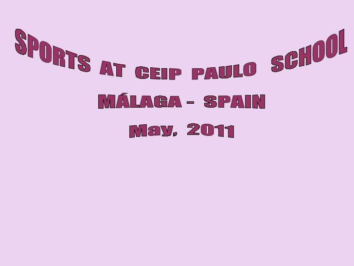 SPORTS  AT  CEIP  PAULO  SCHOOL MÁLAGA -  SPAIN May,  2011