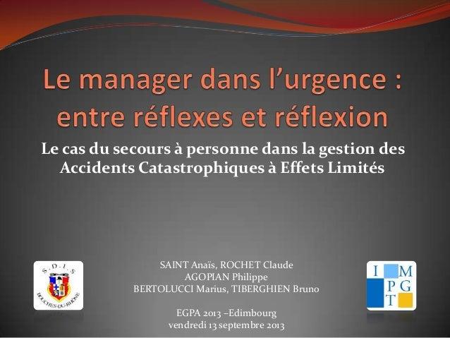 Le cas du secours à personne dans la gestion des Accidents Catastrophiques à Effets Limités SAINT Anaïs, ROCHET Claude AGO...