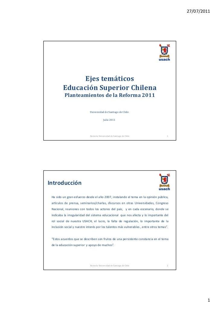 27/07/2011               Ejestemáticos         EducaciónSuperiorChilena          PlanteamientosdelaReforma2011     ...