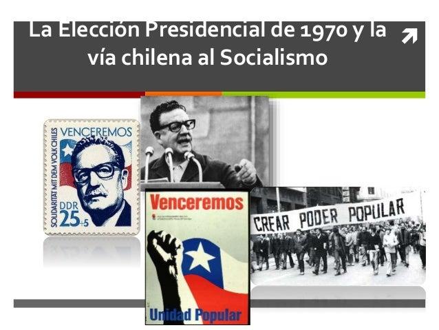 La Elección Presidencial de 1970 y la vía chilena al Socialismo