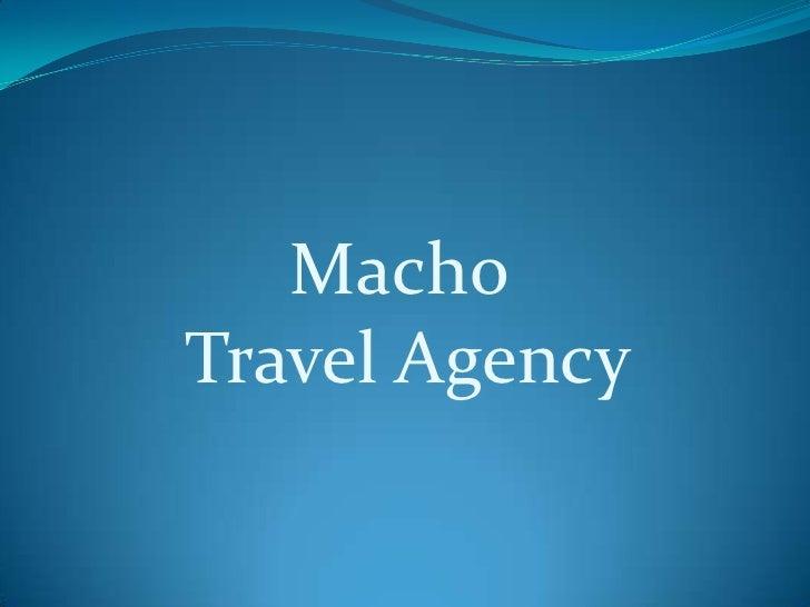 Macho <br />TravelAgency<br />