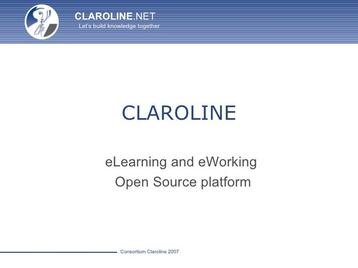 CLAROLINE eLearning and eWorking  Open Source platform