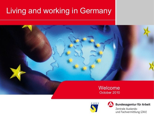Welcome October 2010 Living and working in Germany