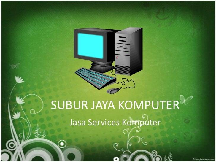 SUBUR JAYA KOMPUTER  Jasa Services Komputer