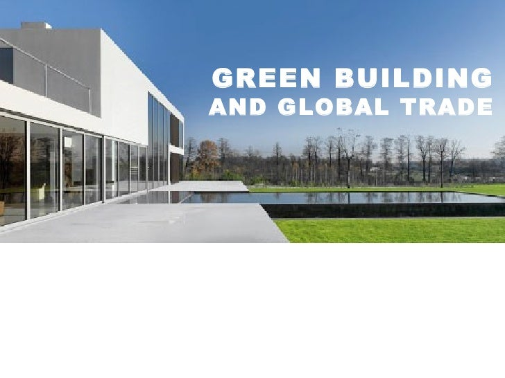 GREEN BUILDING AND GLOBAL TRADE
