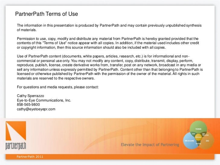 PartnerPath Terms of UseThe information in this presentation is produced by PartnerPath and may contain previously unpubli...