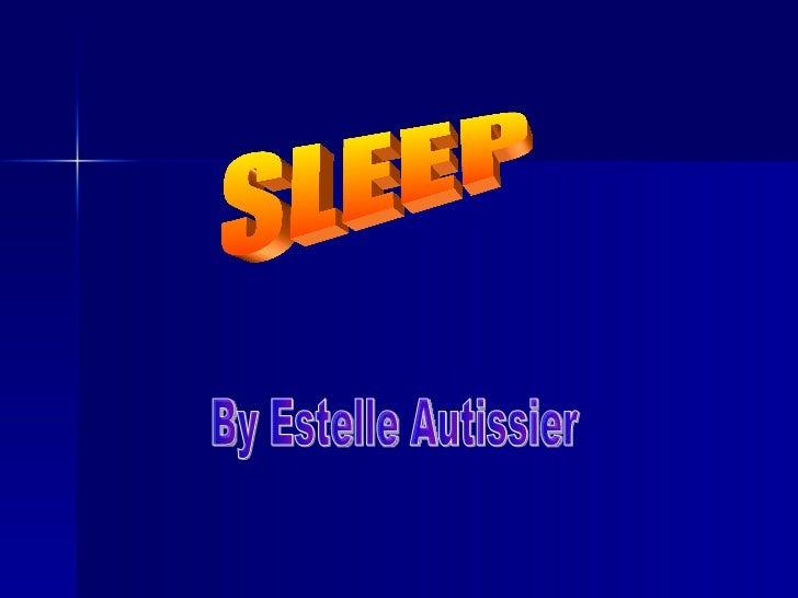 SLEEP By Estelle Autissier