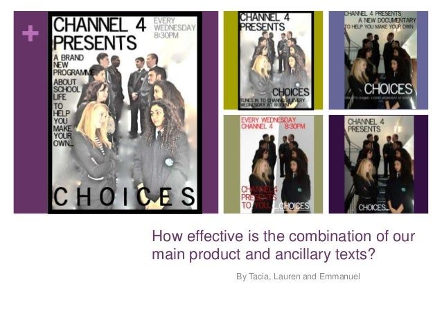 +    How effective is the combination of our    main product and ancillary texts?                By Tacia, Lauren and Emma...