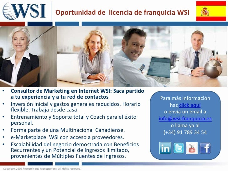 Oportunidad de licencia de franquicia WSI•   Consultor de Marketing en Internet WSI: Saca partido    a tu experiencia y a ...