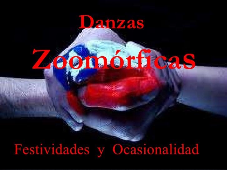 d Danzas  Zoomórfica s Festividades y Ocasionalidad