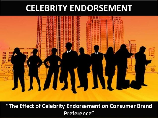 "CELEBRITY ENDORSEMENT""The Effect of Celebrity Endorsement on Consumer BrandPreference"""