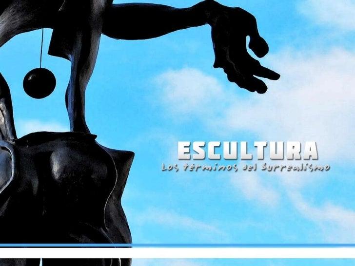 El surrealismo en la Escultura.