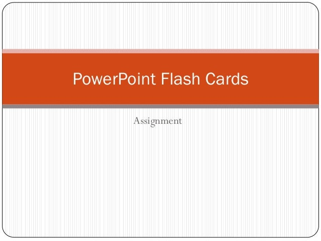PowerPoint Flash Cards Assignment