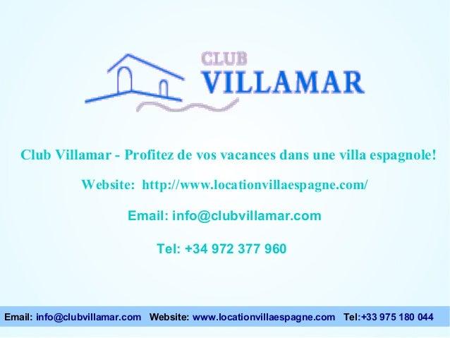 Club Villamar - Profitez de vos vacances dans une villa espagnole! Website: http://www.locationvillaespagne.com/ Email: in...