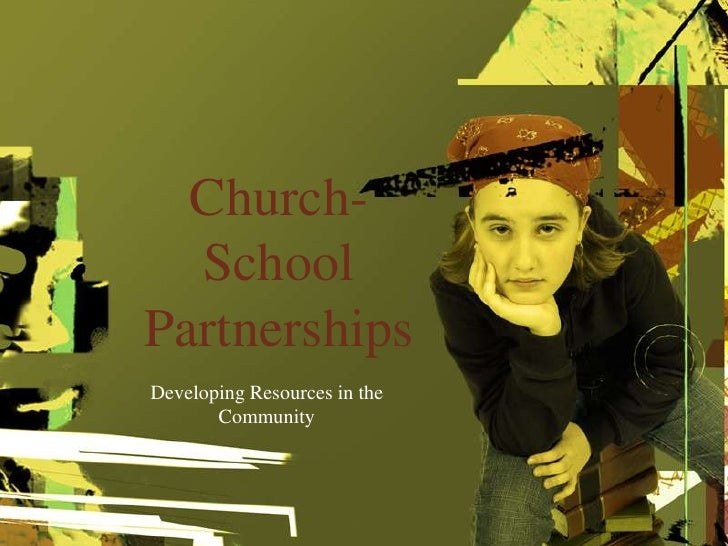 Church-School Partnerships<br />Developing Resources in the Community<br />