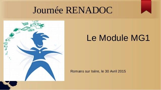 Journée RENADOC Le Module MG1 Romans sur Isère, le 30 Avril 2015