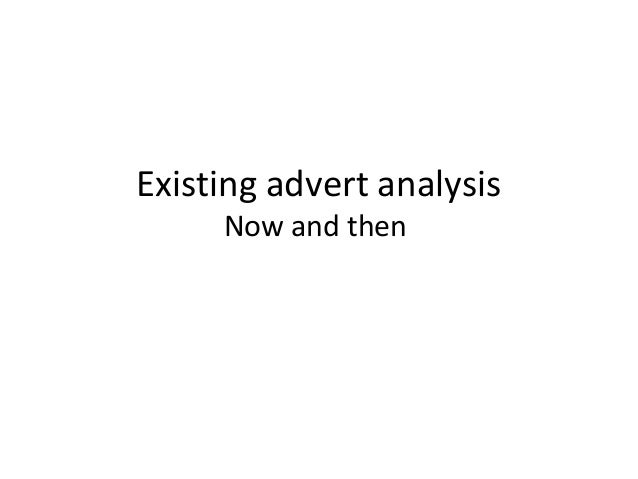 Existing advert analysis     Now and then