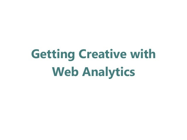 Getting Creative With Web Analytics
