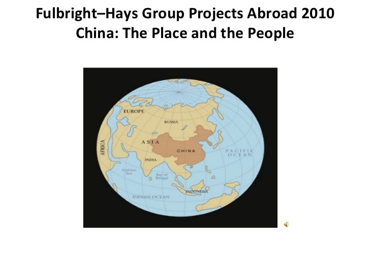 Fulbright–Hays Group Projects Abroad 2010 China: The Place and the People