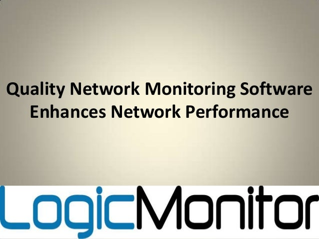 Quality Network Monitoring Software Enhances Network Performance  10/16/2013  1