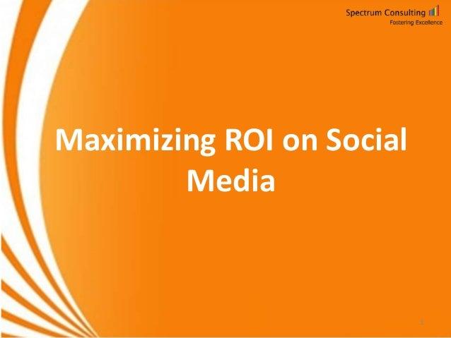 Maximizing ROI on Social Media  1