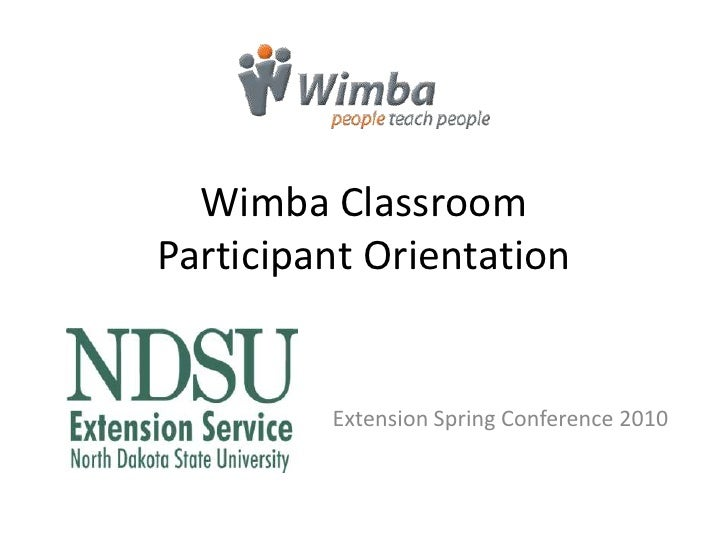 Wimba Classroom Introduction PPT for NDSU Extension Spring Conference Participants