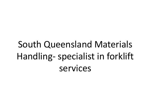 South Queensland Materials Handling- specialist in forklift services