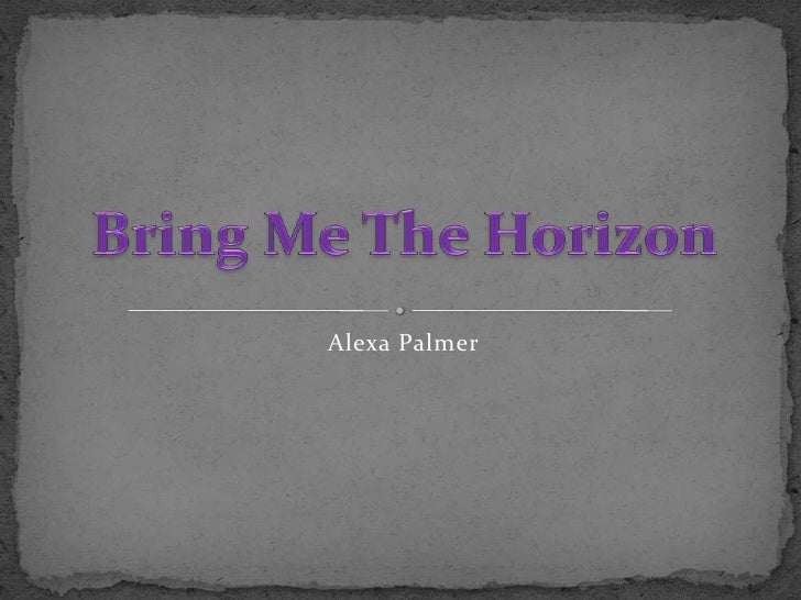 Alexa Palmer<br />Bring Me The Horizon<br />