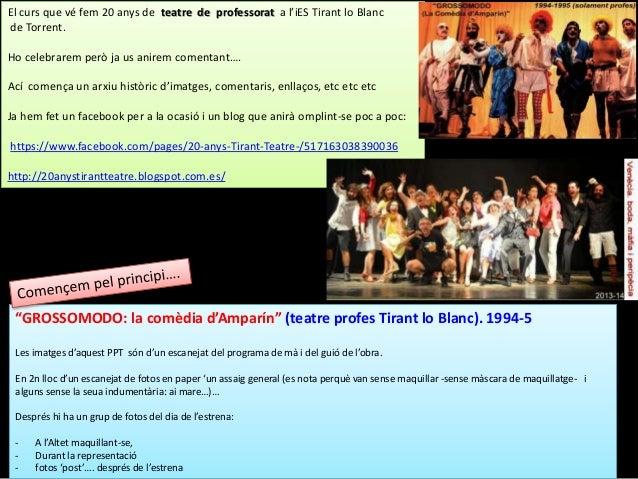"""""""GROSSOMODO: la comèdia d'Amparín"""" (teatre profes Tirant lo Blanc). 1994-5 Les imatges d'aquest PPT són d'un escanejat del..."""