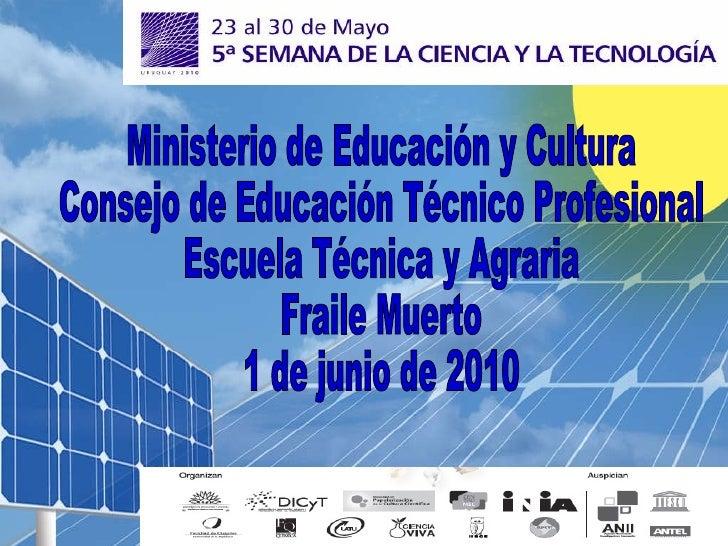 Ministerio de Educación y Cultura Consejo de Educación Técnico Profesional Escuela Técnica y Agraria  Fraile Muerto 1 de j...