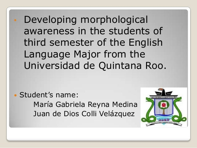 •    Developing morphological     awareness in the students of     third semester of the English     Language Major from t...