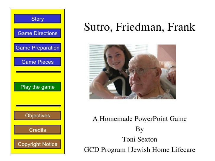 StoryGame Directions                   Sutro, Friedman, FrankGame Preparation  Game Pieces Play the game   Objectives     ...