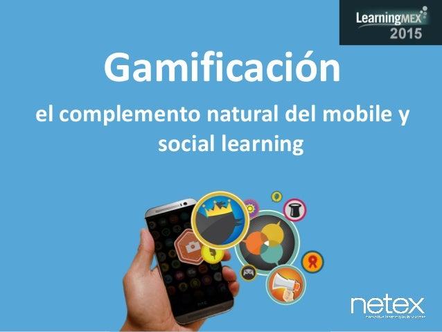 Gamificación el complemento natural del mobile y social learning