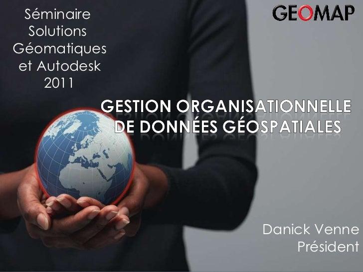 Eric Rapp -  Directeur  GE O MAP  Benelux Bilan 2007– du 29 au 31 janvier 2008 Bilan 2007 Danick Venne Président Séminaire...