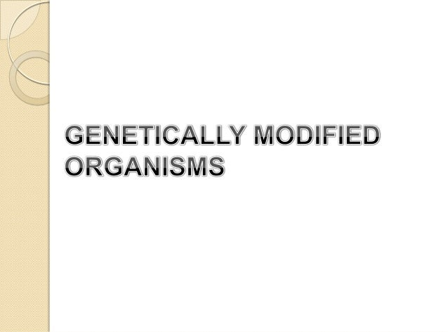 "What are GM""s? Organism one that has been alteredthrough recombinant DNA technology Involves either the combining of DNA..."